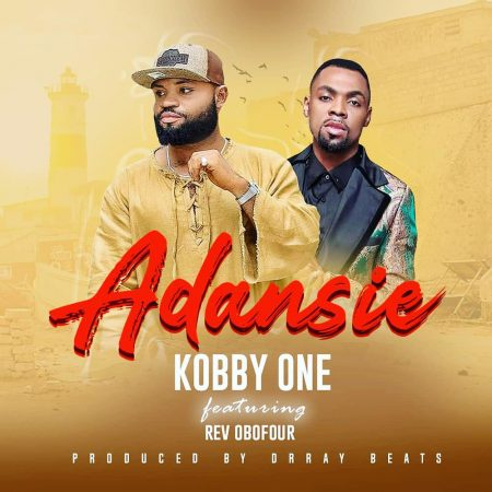 Kobby One – Adansie ft. Rev Obofour (Prod. by Dr Ray Beatz)