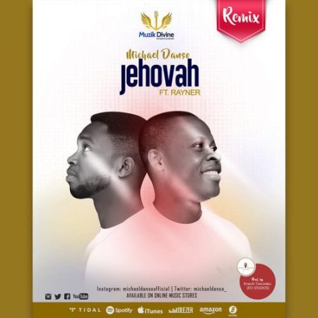 Michael Danso – Jehovah ft. Rayner