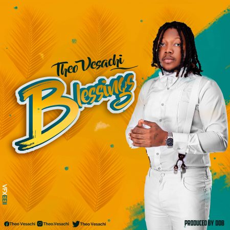 Theo Vesachi – Blessings (Prod by DoBMuzik)