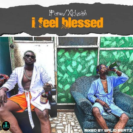 1Fame – I Feel Blessed ft. Xklusiph (Mixed by Walid Beatz)