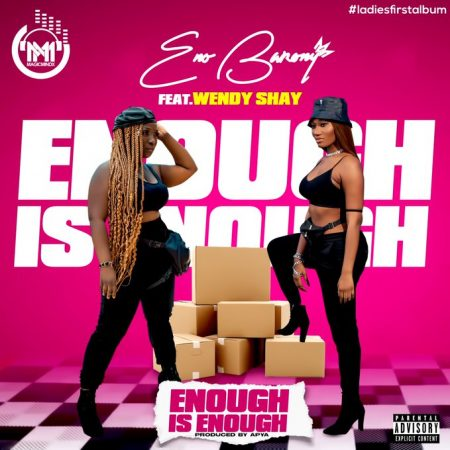 ENo Barony – Enough Is Enough ft. Wendy Shay