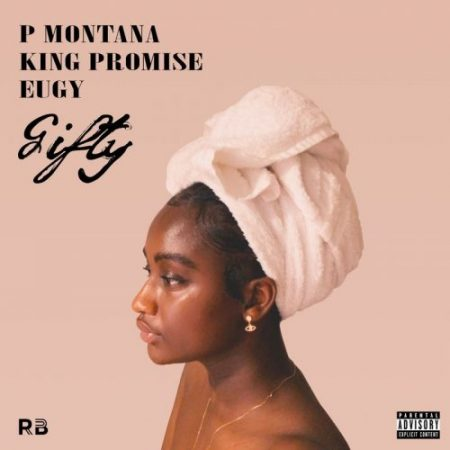 P Montana – Gifty ft. King Promise & Eugy