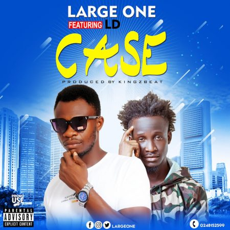 Large One – Case ft. LD (Prod. by Kingz Beat)