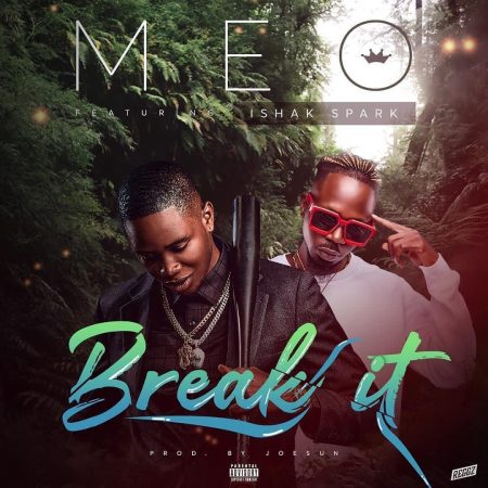 Meo – Break It ft. Ishak Spark (Prod by Joesun)