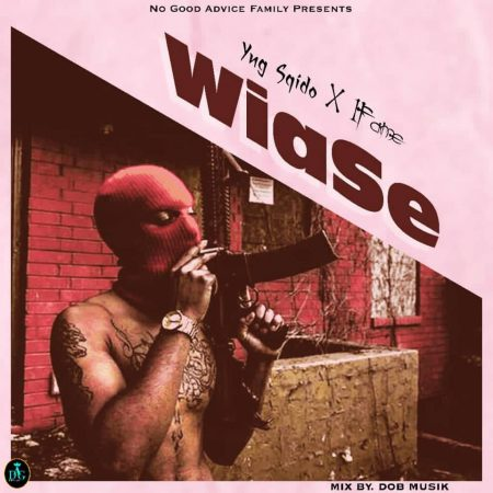 Yng Sqidoo x 1Fame – Wiase (Mixed by DoBMusic)