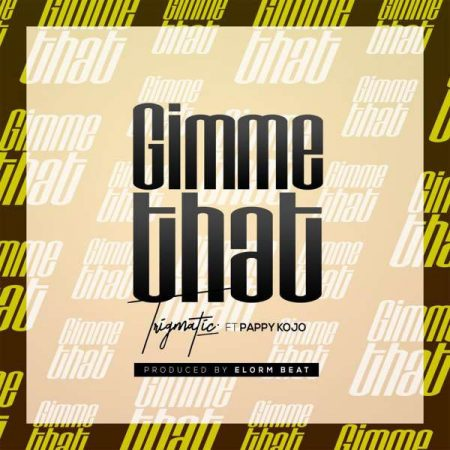 Trigmatic – Gimme That ft. Pappy KoJo
