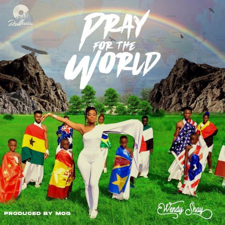 Wendy Shay – Pray For The World (Prod by Mog Beatz)