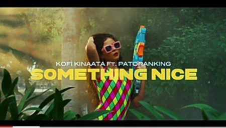 Kofi Kinaata – Something Nice ft. Patoranking (Official Video)