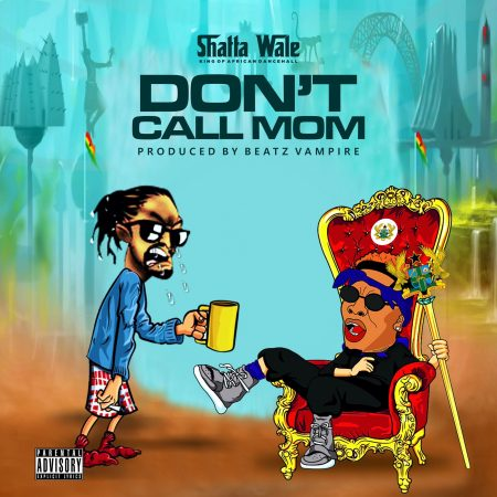 Shatta Wale – Don't Call Mom (Prod. By Beatz Vampire)