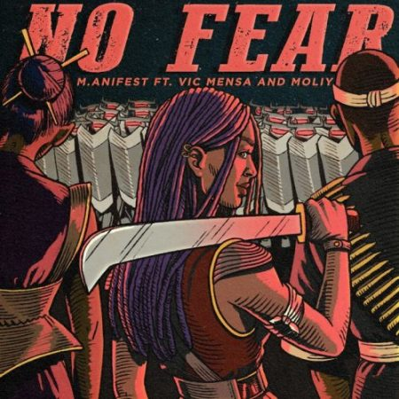 M.anifest – No Fear ft. Vic Mensa & Moliy