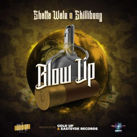 Shatta Wale – Blow Up ft Skillibeng (Prod by Gold Up)